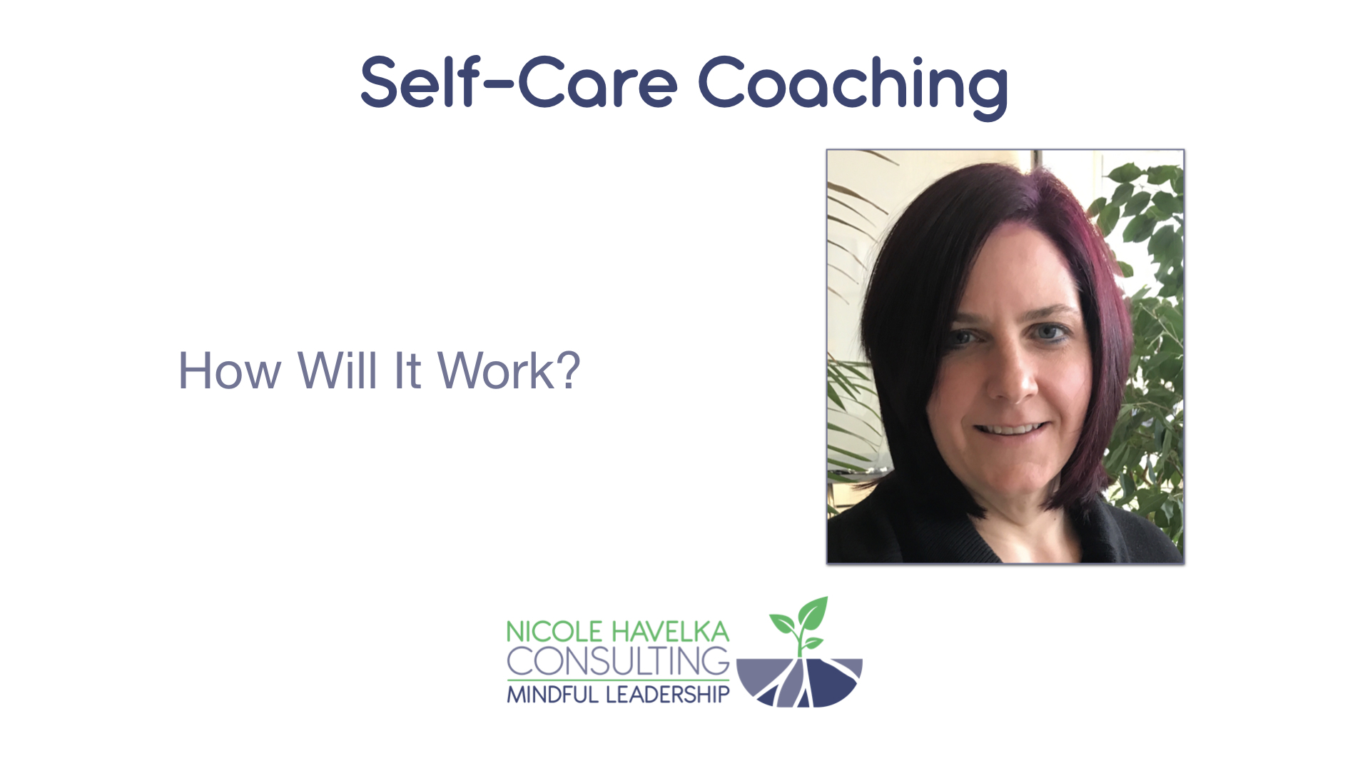 What is Self Care Coaching Introduction Image with photo of Nicole Havelka