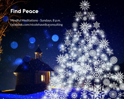 "Graphic of Christmas tree ""made"" from snowflakes with the text in the background: ""Find Peace: Mindful Meditations, Sundays 8 p.m. ET facebook.com/nicolehavelkaconsulting"