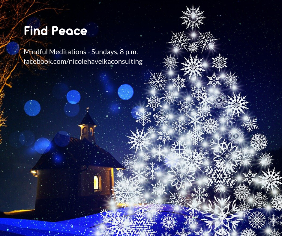 """Graphic of Christmas tree """"made"""" from snowflakes with the text in the background: """"Find Peace: Mindful Meditations, Sundays 8 p.m. ET facebook.com/nicolehavelkaconsulting"""