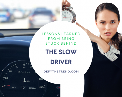 "Picture of a car in traffic and an angry person pointing at the clock with the title, ""Lessons Learned from being Stuck Behind the Slow Driver."""