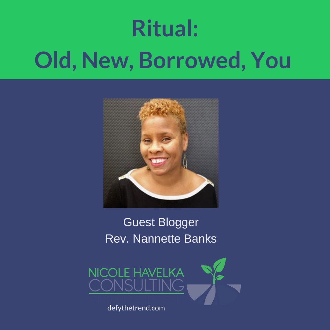 Title text = Ritual: Old, New, Borrowned You; Photo of guest blogger Rev. Nannette Banks